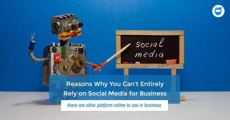 reasons why you can't entirely rely on social media