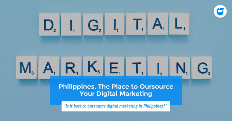 Outsource Digital Marketing in Philippines