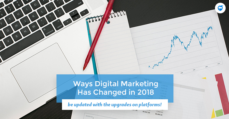 digital marketing changes 2018